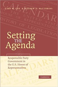 Setting the Agenda: Responsible Party Government in the U.S. House of Representatives.