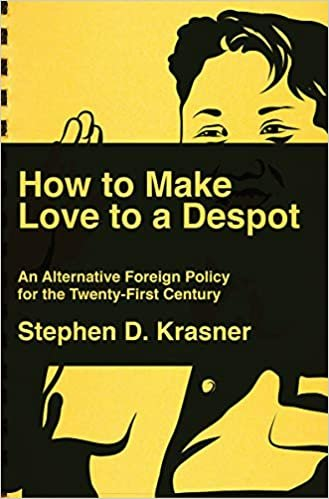 How to Make Love to a Despot: An Alternative Foreign Policy for the Twenty-First Century