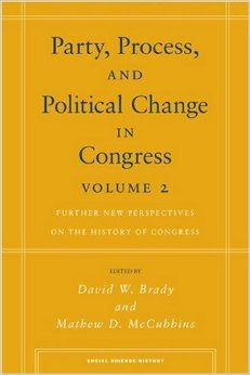 Party, Process and Political Change in Congress, Volume II: Further New Perspectives on the History of Congress