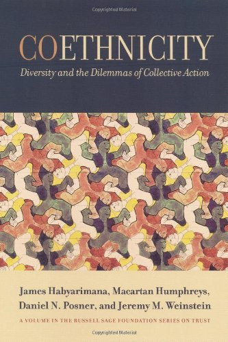Coethnicity: Diversity and the Dilemmas of Collective Action (The Russell Sage Foundation Series on Trust)