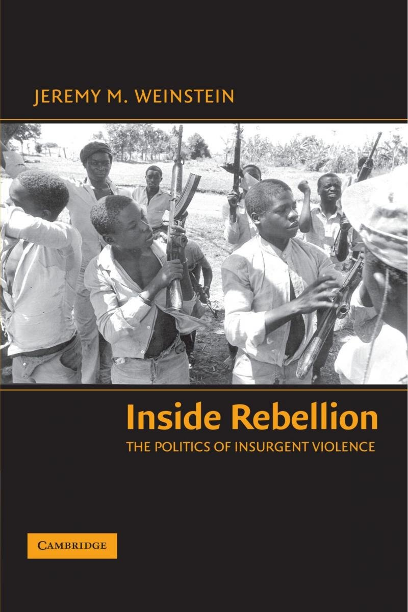 Inside Rebellion: The Politics of Insurgent Violence (Cambridge Studies in Comparative Politics)