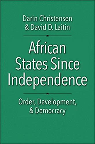 African Politics since Independence: Order, Development and Democracy