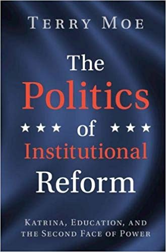 The Politics of Institutional Reform: Katrina, Education, and the Second Face of Power
